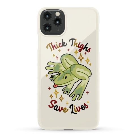 Thick Thighs Save Lives (Frog) Phone Case