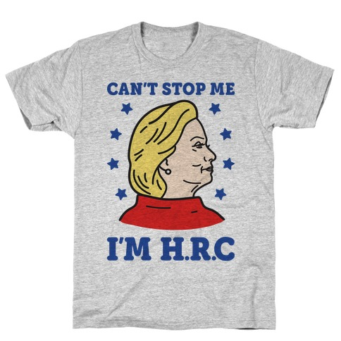 Can't Stop Me I'm HRC T-Shirt