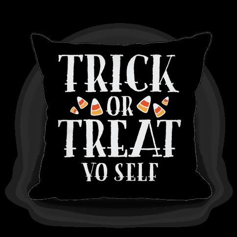 Trick Or Treat Yo Self Pillow
