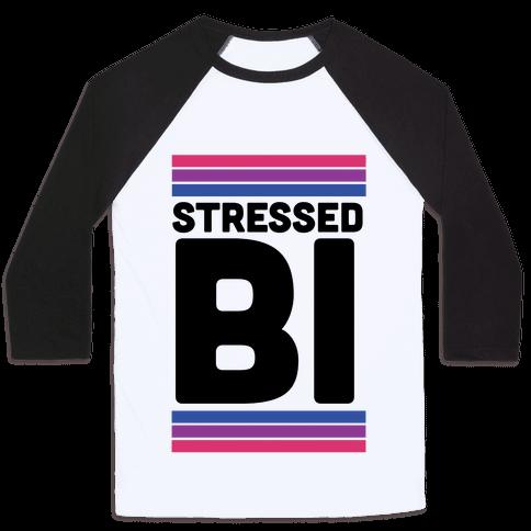 Stressed Bi Baseball Tee