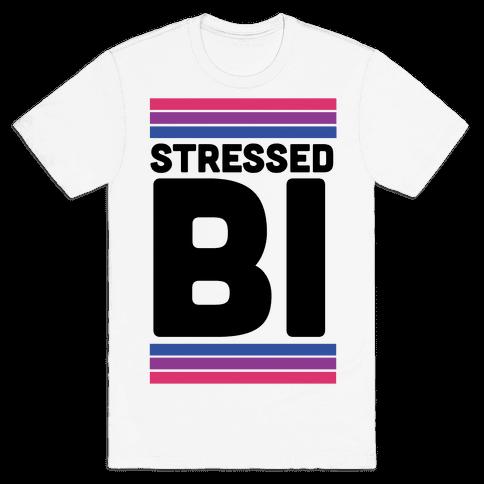 Stressed Bi Mens T-Shirt