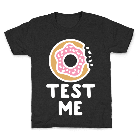 Donut Test Me Kids T-Shirt
