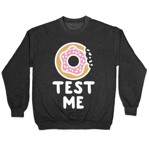 Donut Test Me Pullover