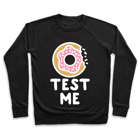 Donut Test Me Pullover