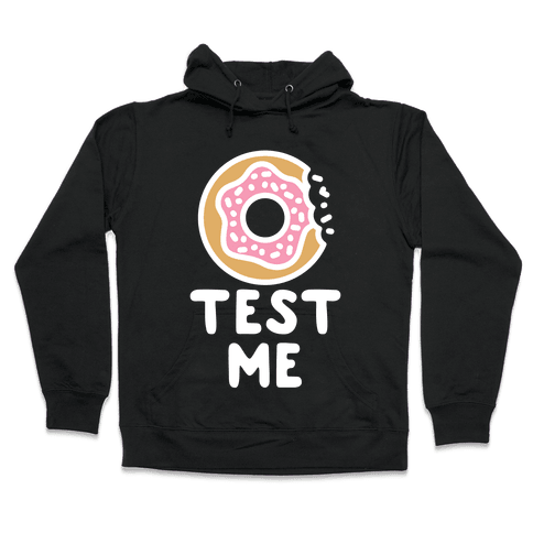 Donut Test Me Hooded Sweatshirt