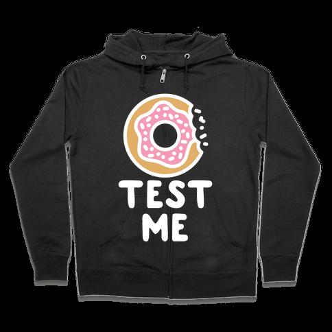 Donut Test Me Zip Hoodie
