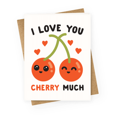 I Love You Cherry Much Greeting Card