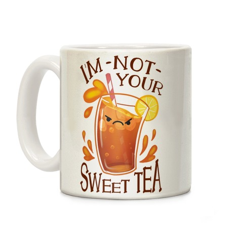 I'm NOT Your Sweet Tea Coffee Mug