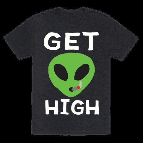 Get High Alien Mens T-Shirt