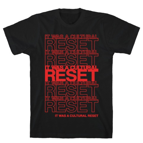 It Was A Cultural Reset Parody White Print T-Shirt