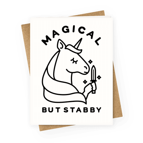 Magical But Stabby Greeting Card