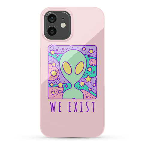 We Exist Phone Case