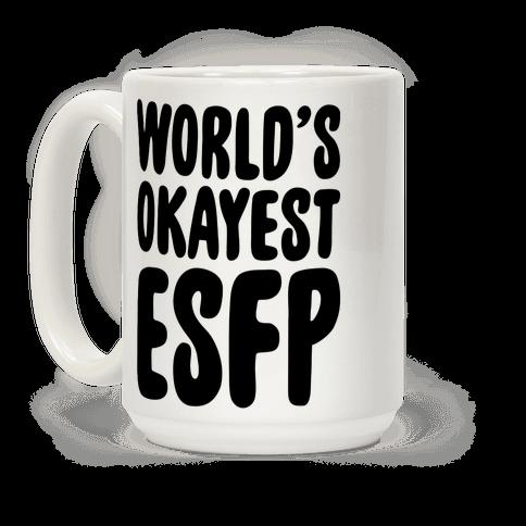 World's Okayest ESFP Coffee Mug