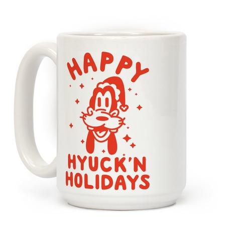 Happy Hyuck'N Holidays Goofy Parody Coffee Mug