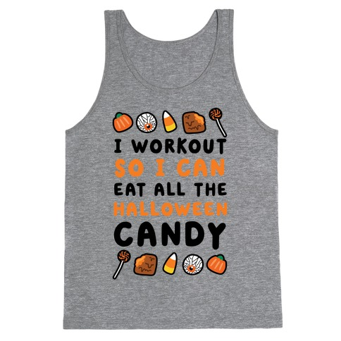 I Workout So I Can Eat All The Halloween Candy Tank Top