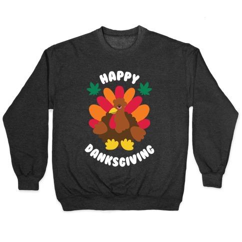 Happy Danksgiving Pullover