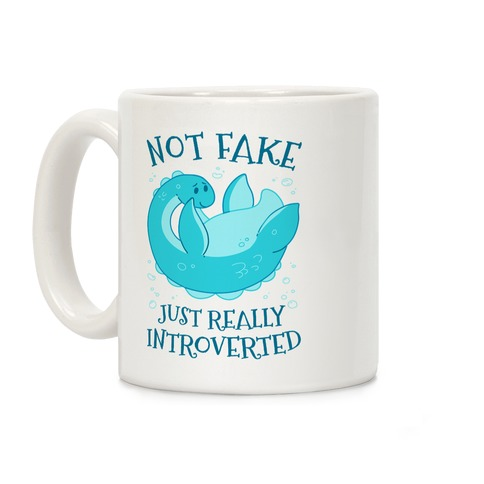 Not Fake, Just Really Introverted Coffee Mug