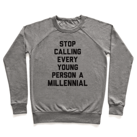 Stop Calling Every Young Person A Millennial Pullover