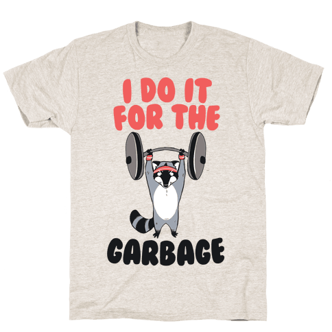 I Do It for the Garbage