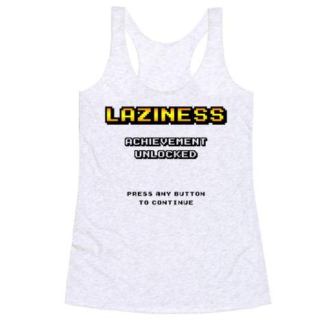 Laziness Achievement Unlocked Racerback Tank Top