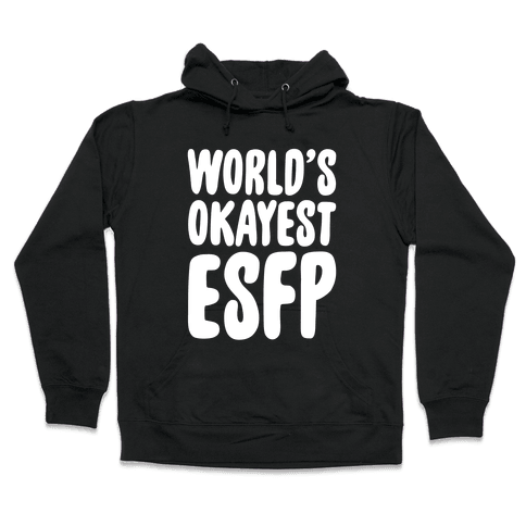 World's Okayest ESFP Hooded Sweatshirt