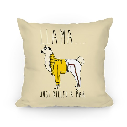 Llama Just Killed A Man Parody Pillow