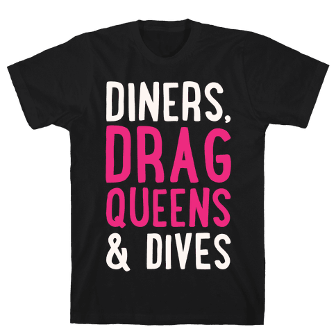 Diners Drag Queens and Dives Parody White Print Mens T-Shirt