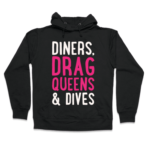 Diners Drag Queens and Dives Parody White Print Hooded Sweatshirt