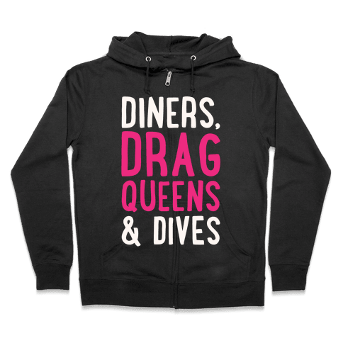 Diners Drag Queens and Dives Parody White Print Zip Hoodie