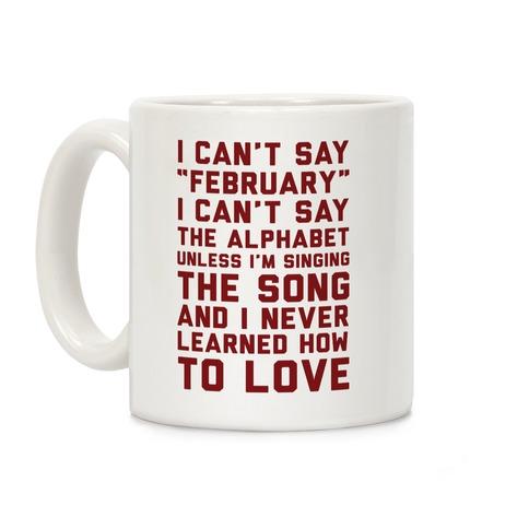 I Can't Say February Coffee Mug