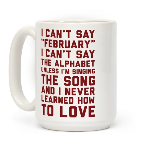 I Can't Say February Coffee Mug