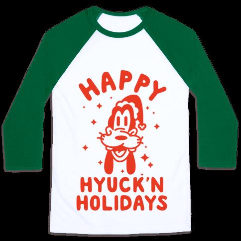 Happy Hyuck'N Holidays Goofy Parody Baseball Tee