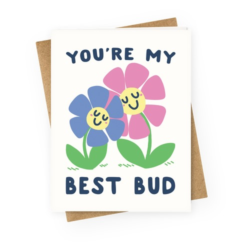 You're My Best Bud Greeting Card