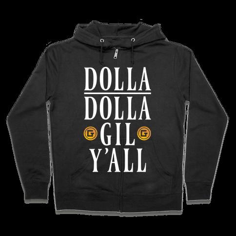 Dolla Dolla Gil Y'all Zip Hoodie