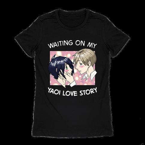 Waiting On My Yaoi Love Story Womens T-Shirt