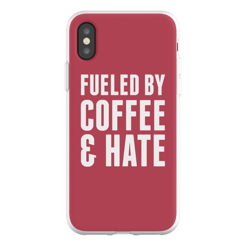 Fueled By Coffee & Hate 2 Phone Flexi-Case