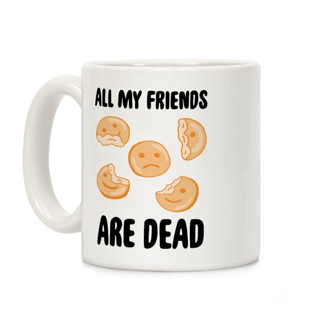 All My Friends Are Dead (Smiley Fries) Coffee Mug