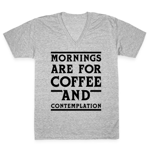 Morning Are For Coffee And Contemplation Blk V Neck Tee Lookhuman
