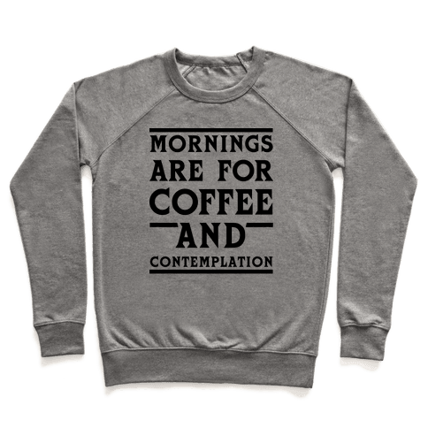 Morning Are For Coffee And Contemplation BLK Pullover
