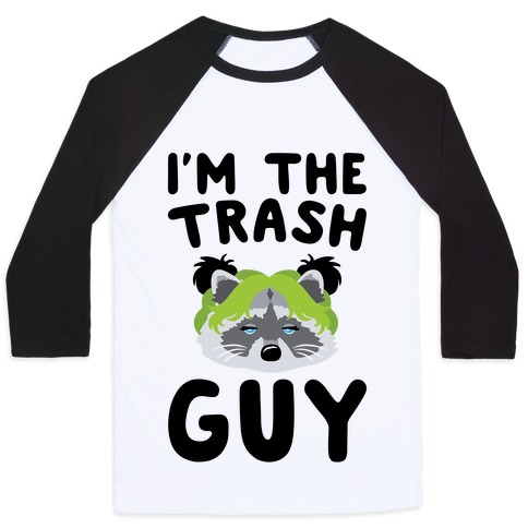 I'm The Trash Guy Parody Baseball Tee