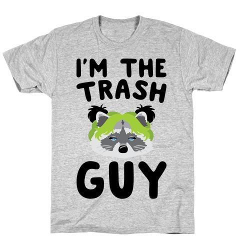 I'm The Trash Guy Parody T-Shirt