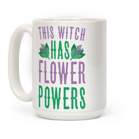 This Witch Has Flower Powers Coffee Mug