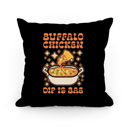 Chicken Buffalo Dip Is Bae Pillow