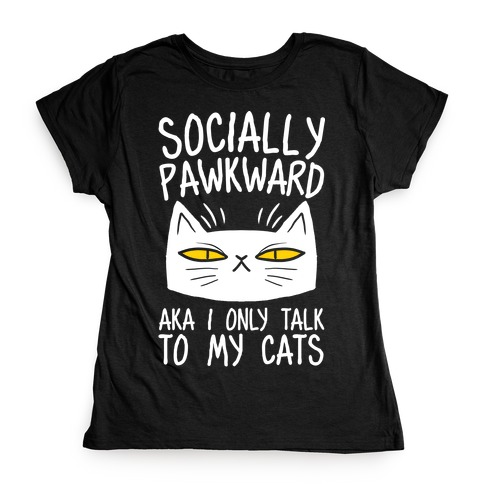 Socially Pawkward Womens T-Shirt
