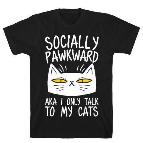 Socially Pawkward T-Shirt