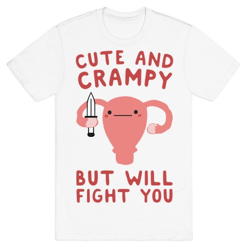 Cute And Crampy, But Will Fight You T-Shirt