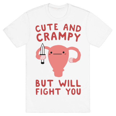 Cute And Crampy, But Will Fight You Mens/Unisex T-Shirt