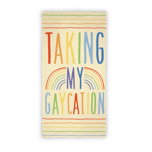 Taking My Gaycation Beach Towel