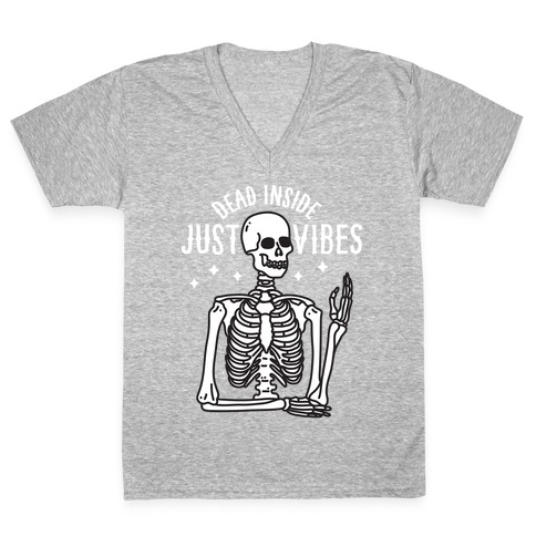 Dead Inside Just Vibes Skeleton V-Neck Tee Shirt