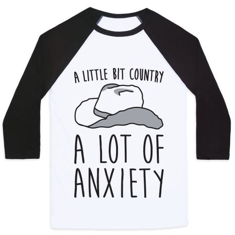 A Little Bit Country A Lot of Anxiety Baseball Tee